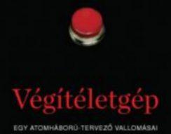 atomháború, Daniel Ellsberg, emberiség, új könyv, Végítéletgép