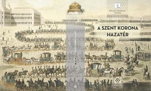 A Szent Korona hazatér, könyvborító, Kép: MTA BTK